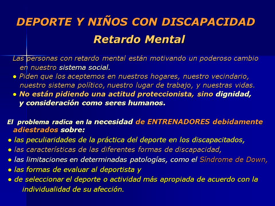 DEPORTE Y NIÑOS CON DISCAPACIDAD Retardo Mental Las personas con retardo mental están motivando un poderoso cambio Las personas con retardo mental est