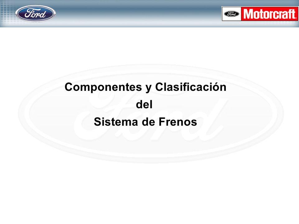 Componentes y Clasificación del Sistema de Frenos