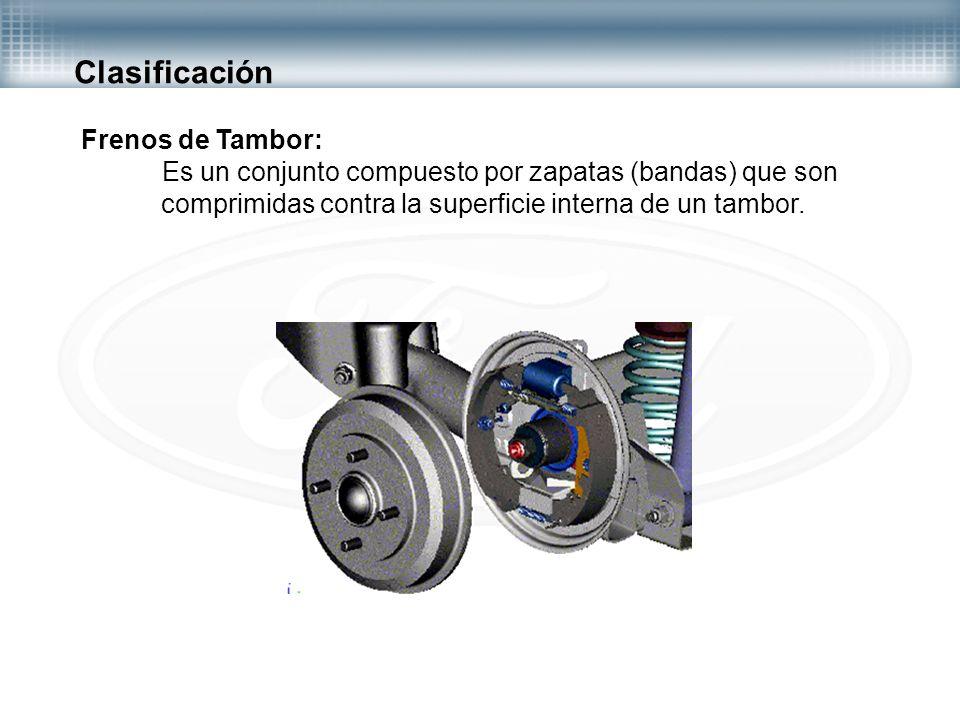 Clasificación Frenos de Tambor: Es un conjunto compuesto por zapatas (bandas) que son comprimidas contra la superficie interna de un tambor.