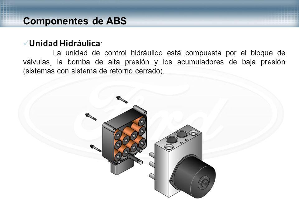 Unidad Hidráulica : La unidad de control hidráulico está compuesta por el bloque de válvulas, la bomba de alta presión y los acumuladores de baja pres