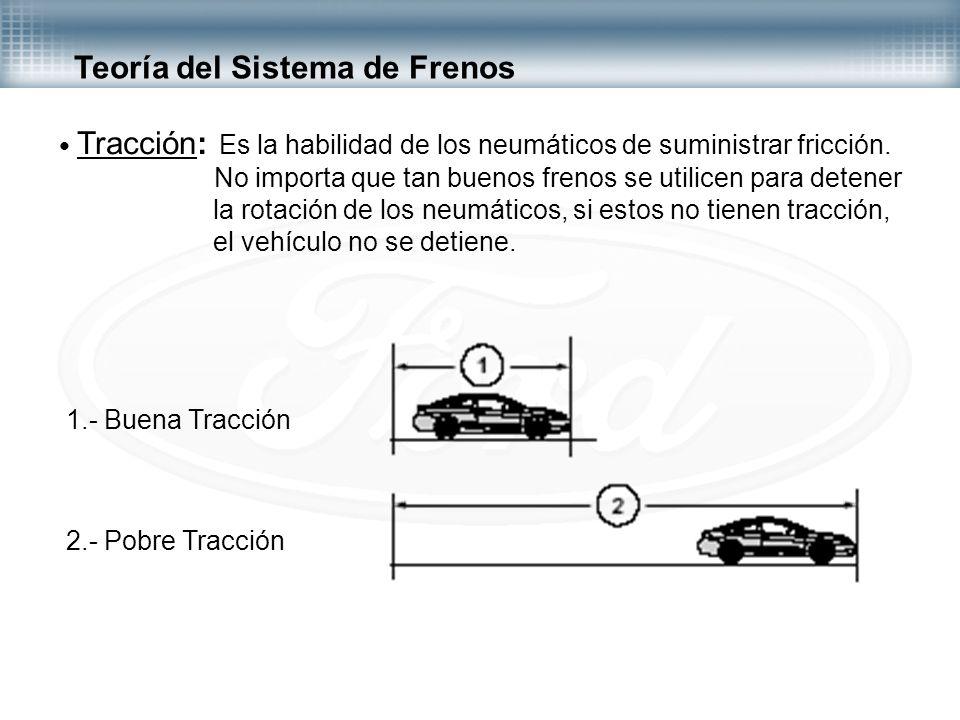 Tracción: Es la habilidad de los neumáticos de suministrar fricción. No importa que tan buenos frenos se utilicen para detener la rotación de los neum
