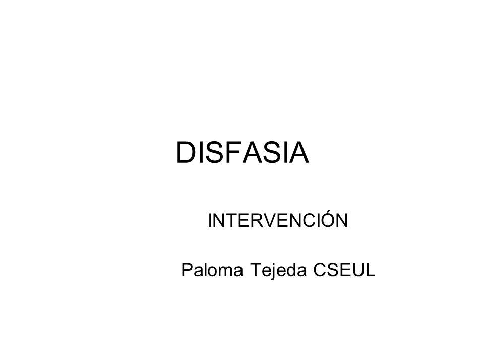 DISFASIA INTERVENCIÓN Paloma Tejeda CSEUL