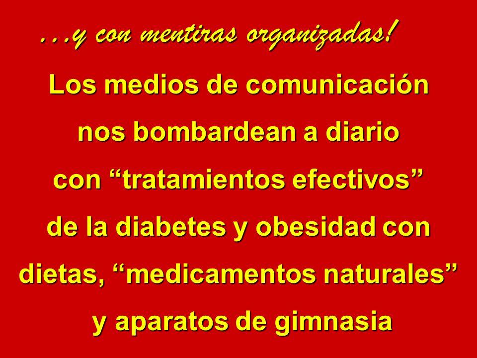 Los medios de comunicación nos bombardean a diario con tratamientos efectivos de la diabetes y obesidad con dietas, medicamentos naturales y aparatos