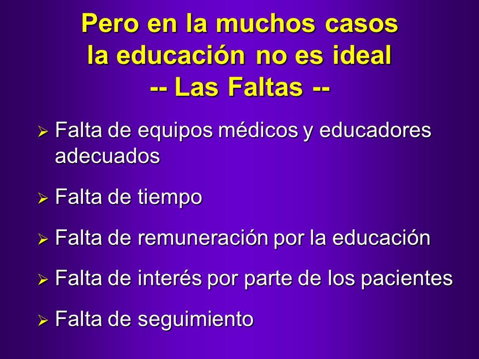 Pero en la muchos casos la educación no es ideal -- Las Faltas -- Falta de equipos médicos y educadores adecuados Falta de equipos médicos y educadore