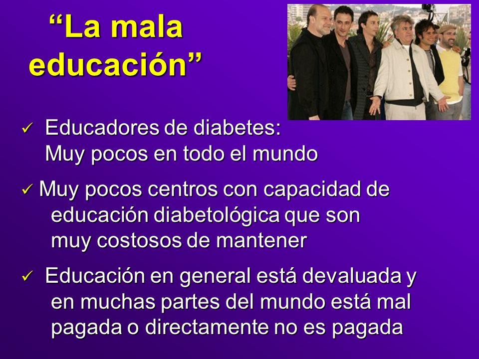 La mala educación Educadores de diabetes: Muy pocos en todo el mundo Educadores de diabetes: Muy pocos en todo el mundo Muy pocos centros con capacida