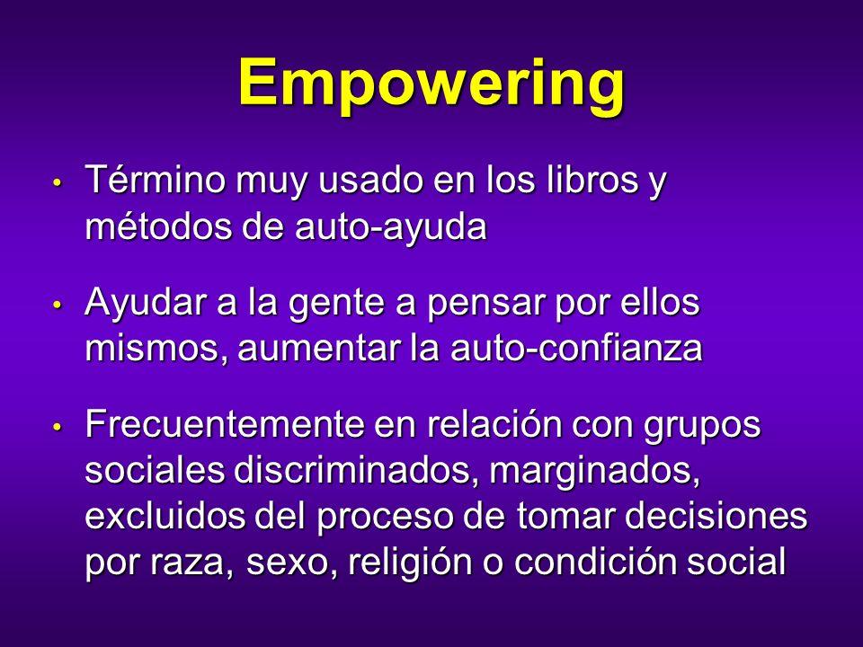 Empowering Término muy usado en los libros y métodos de auto-ayuda Término muy usado en los libros y métodos de auto-ayuda Ayudar a la gente a pensar