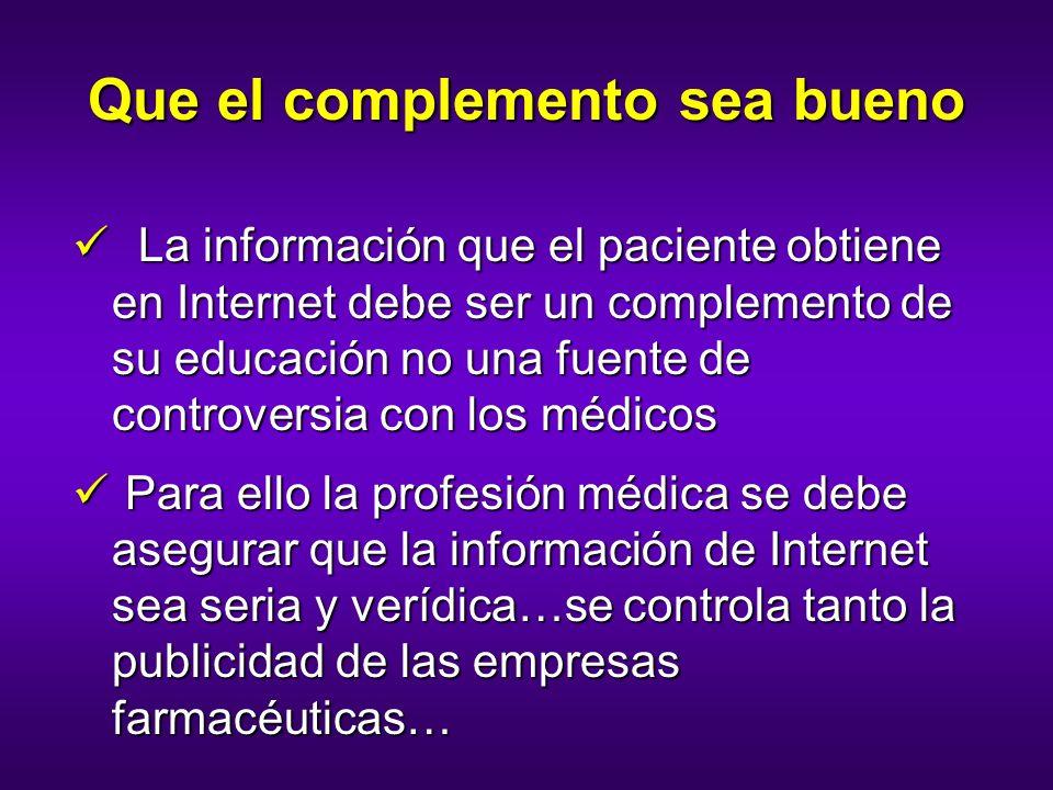 Que el complemento sea bueno La información que el paciente obtiene en Internet debe ser un complemento de su educación no una fuente de controversia