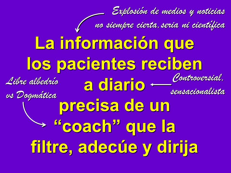 La información que los pacientes reciben a diario precisa de un coach que la filtre, adecúe y dirija Explosión de medios y noticias no siempre cierta,