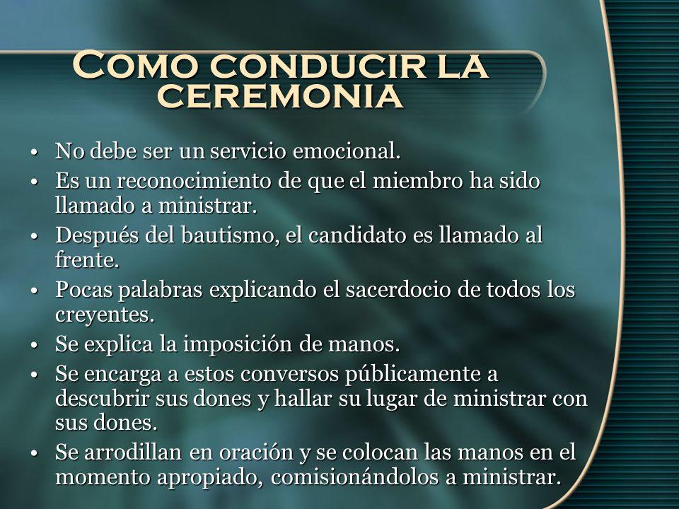 Como conducir la ceremonia No debe ser un servicio emocional.No debe ser un servicio emocional.