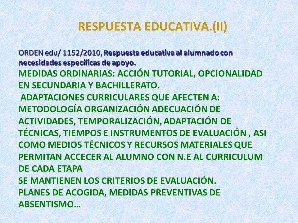 RESPUESTA EDUCATIVA.(III) ORDEN edu/ 1152/2010, Respuesta educativa al alumnado con necesidades específicas de apoyo.