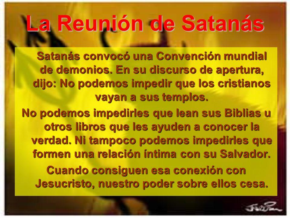 La Reunión de Satanás Satanás convocó una Convención mundial de demonios.