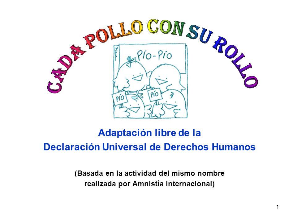 1 Adaptación libre de la Declaración Universal de Derechos Humanos (Basada en la actividad del mismo nombre realizada por Amnistía Internacional)
