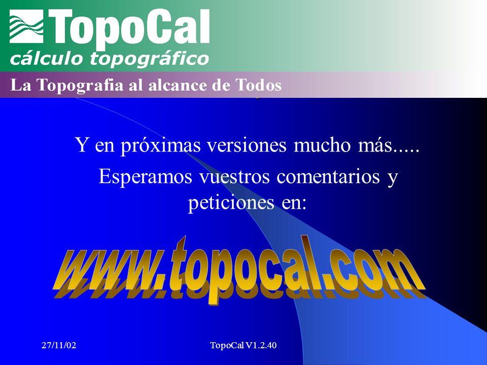 27/11/02TopoCal V1.2.40 Render Paso 2 Lee con Autocad el DXF de TopoCal con el MDT realizado. Aplica el comando de línea RENDER y este será el resulta