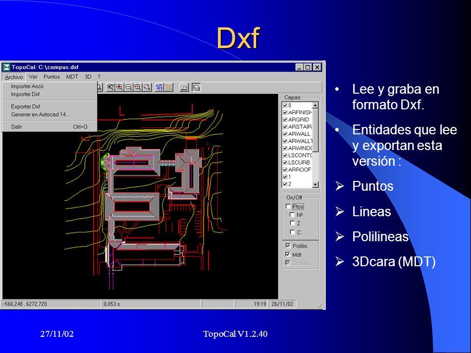 27/11/02TopoCal V1.2.40 Dxf Lee y graba en formato Dxf.