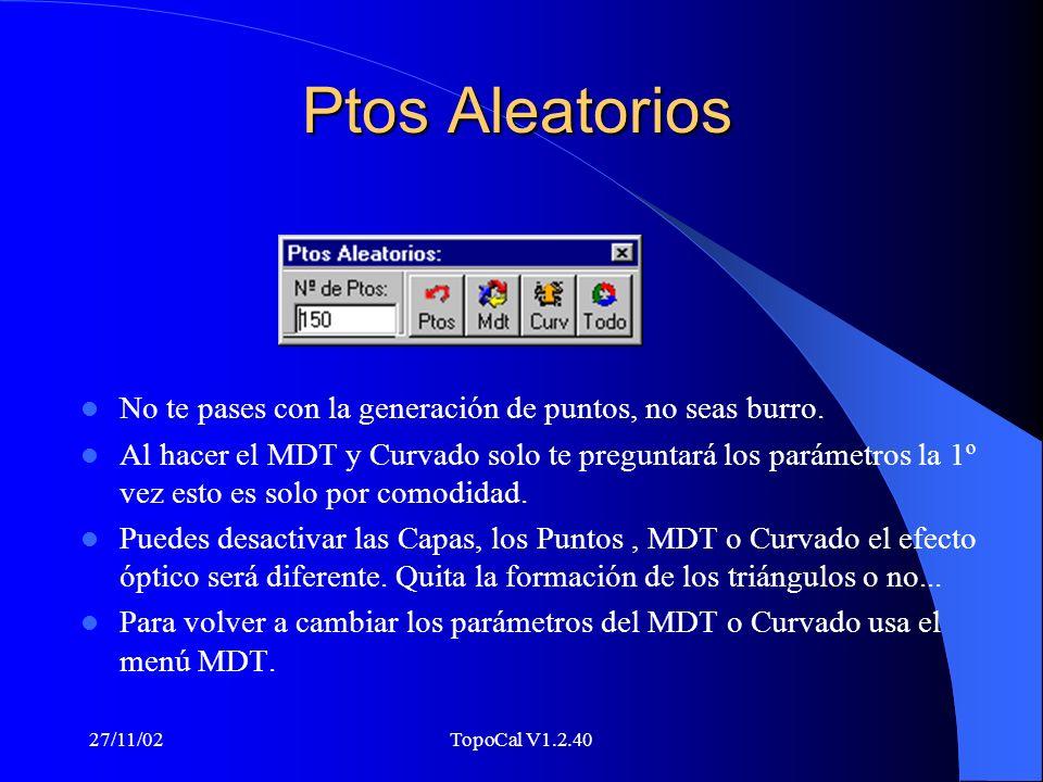 27/11/02TopoCal V1.2.40 Ptos Aleatorios No te pases con la generación de puntos, no seas burro.