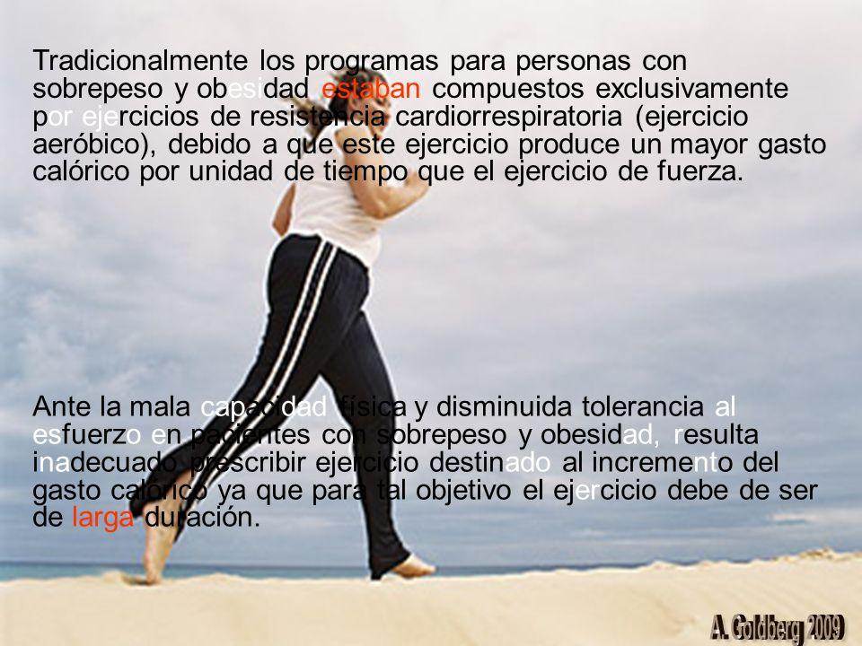 OBJETIVOS DEL NUEVO PROGRAMA DE ACTIVIDAD FÍSICA PARA PERSONAS CON SOBREPESO Y OBESIDAD Reducir la masa grasa, preservando la masa magra, logrando una reducción de peso y de volumen a expensas de la masa grasa corporal, incrementando el gasto energético y que la actividad física esté acondicionada con una buena fisiología muscular para utilizar de manera adecuada su sustrato energético (carbohidratos, proteínas y grasas).