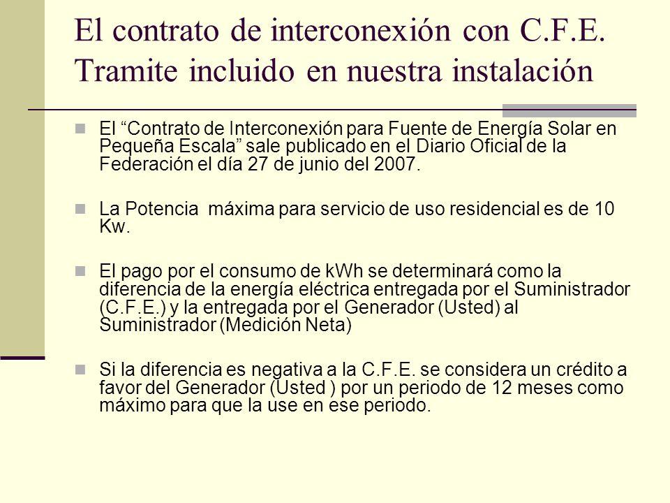 El contrato de interconexión con C.F.E. Tramite incluido en nuestra instalación El Contrato de Interconexión para Fuente de Energía Solar en Pequeña E