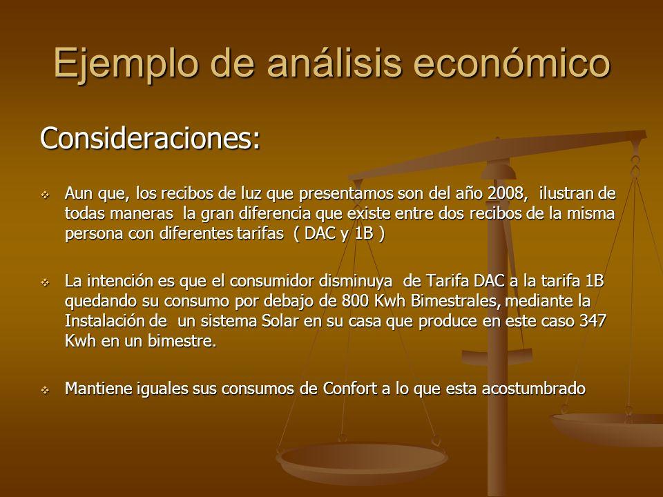 Ejemplo de análisis económico Consideraciones: Aun que, los recibos de luz que presentamos son del año 2008, ilustran de todas maneras la gran diferen