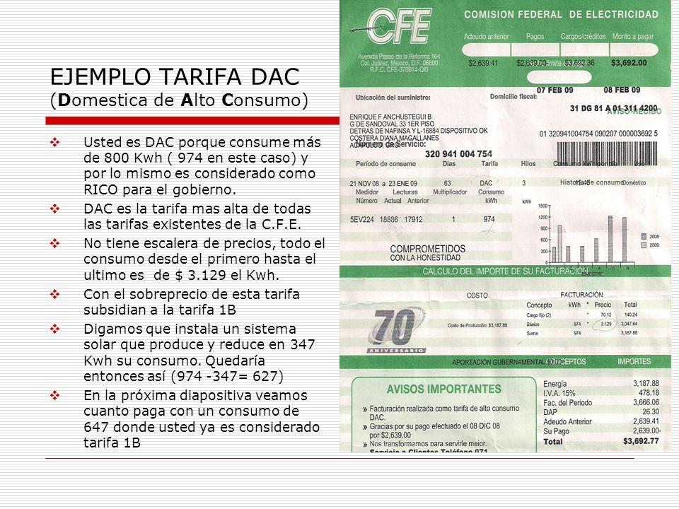 EJEMPLO TARIFA DAC (Domestica de Alto Consumo) Usted es DAC porque consume más de 800 Kwh ( 974 en este caso) y por lo mismo es considerado como RICO