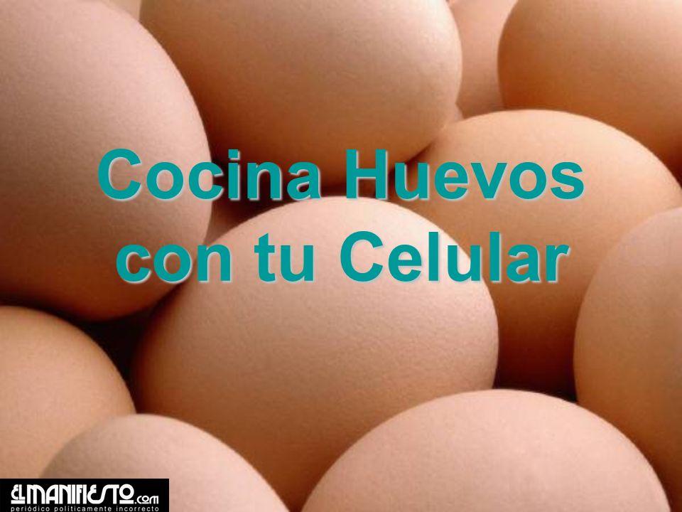 Cocina Huevos con tu Celular