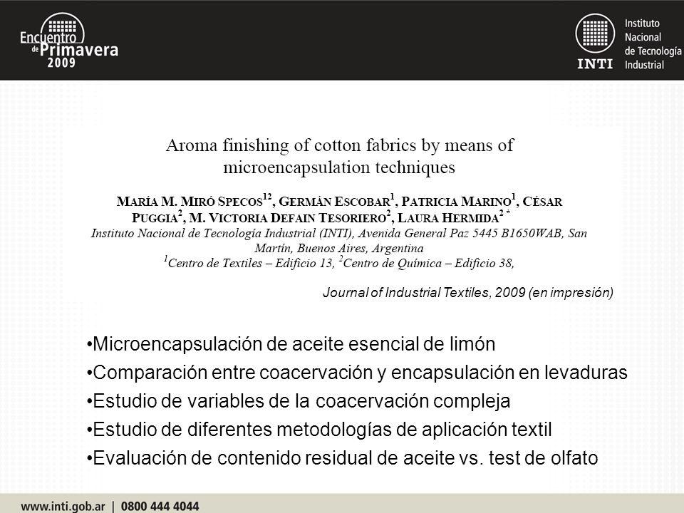 Journal of Industrial Textiles, 2009 (en impresión) Microencapsulación de aceite esencial de limón Comparación entre coacervación y encapsulación en l