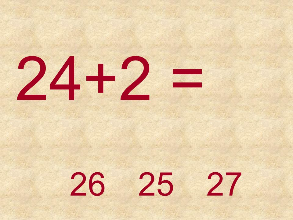 22+3 =25