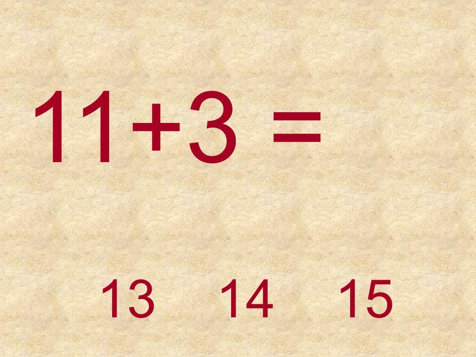 11+3 = 131514