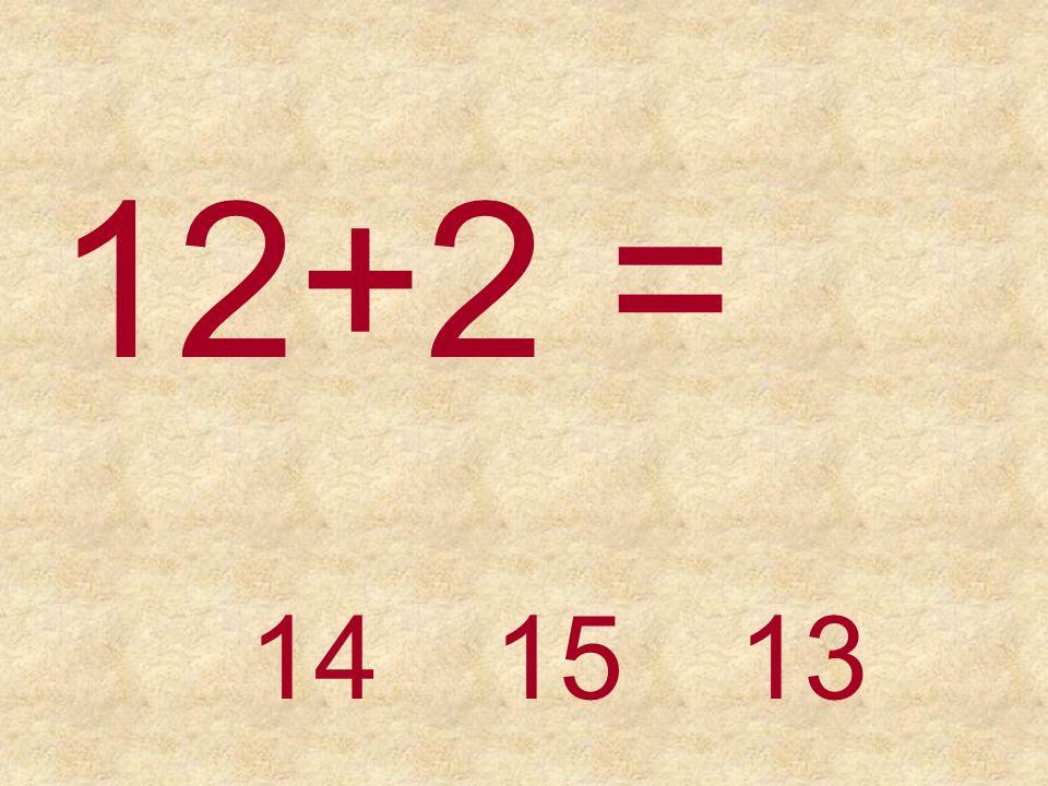 12+2 = 151314