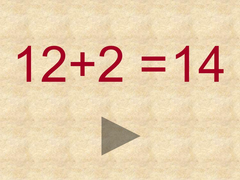 12+2 =14