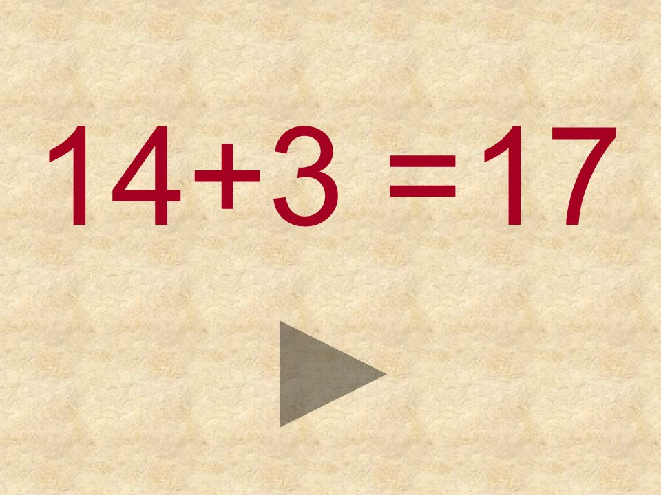 14+3 =17