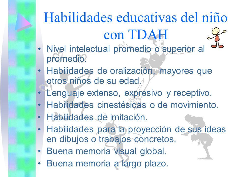 Habilidades educativas del niño con TDAH Nivel intelectual promedio o superior al promedio.