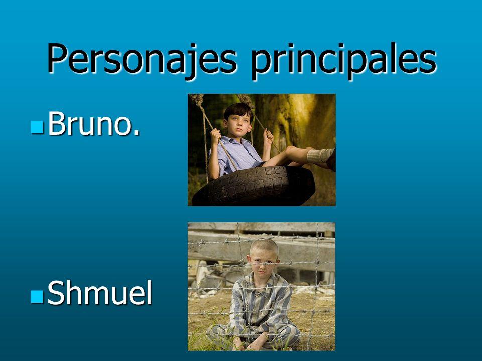 Personajes principales Bruno. Bruno. Shmuel Shmuel