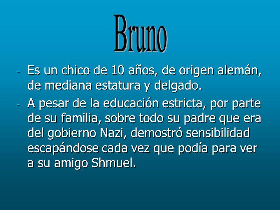 Junto con Bruno, se convierten en los protagonistas de la historia.