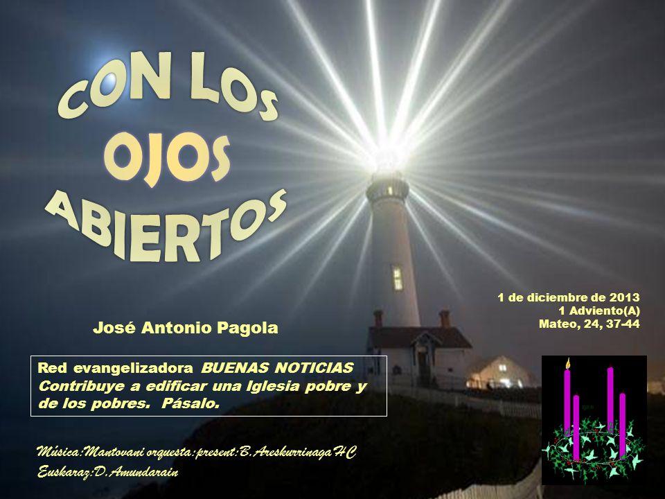 José Antonio Pagola Red evangelizadora BUENAS NOTICIAS Contribuye a edificar una Iglesia pobre y de los pobres.