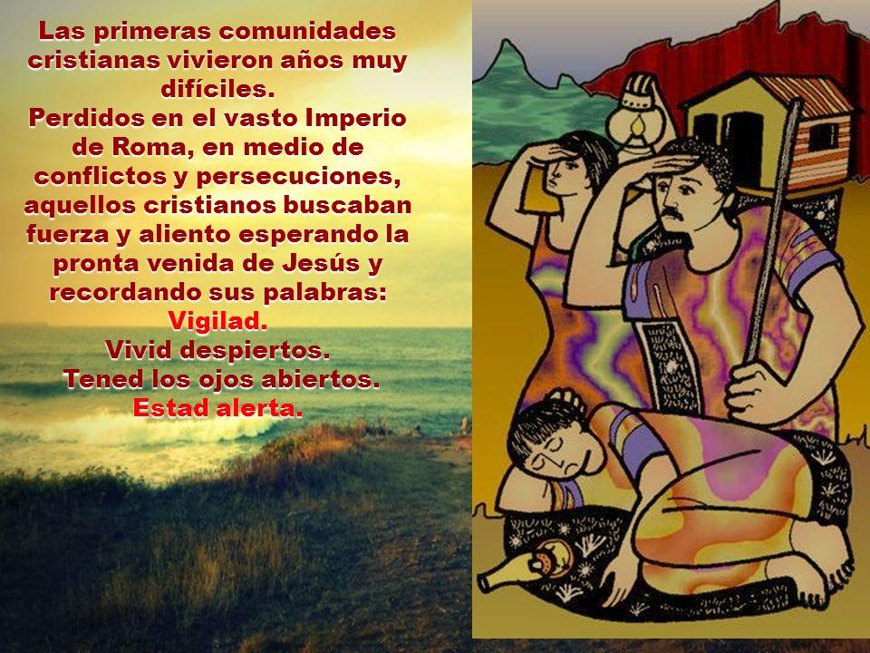 Las primeras comunidades cristianas vivieron años muy difíciles.