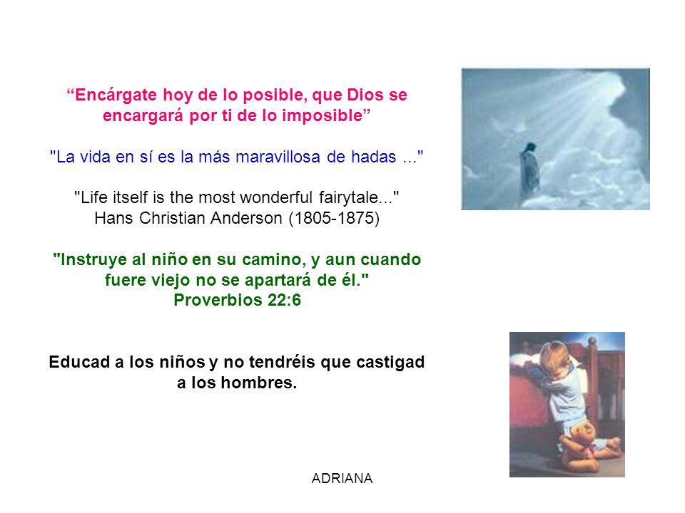 ADRIANA Encárgate hoy de lo posible, que Dios se encargará por ti de lo imposible
