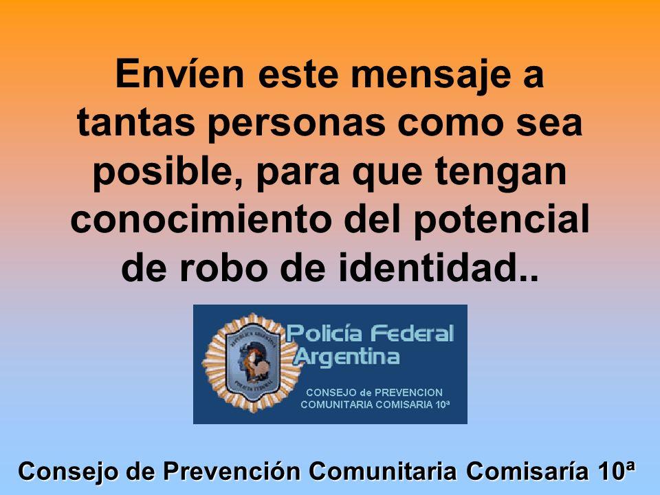 Envíen este mensaje a tantas personas como sea posible, para que tengan conocimiento del potencial de robo de identidad..