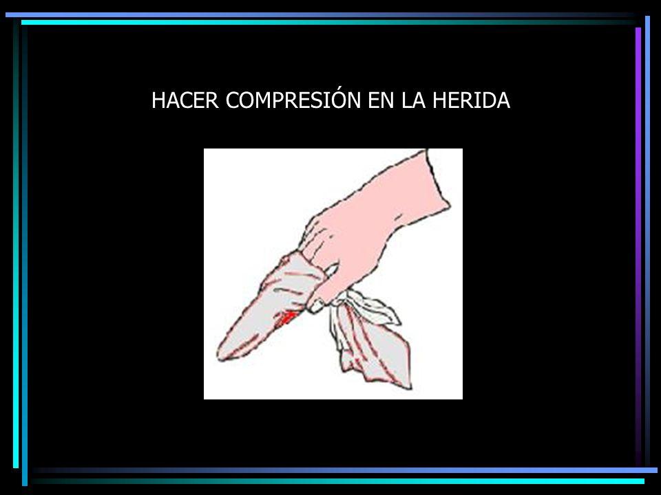 HACER COMPRESIÓN EN LA HERIDA