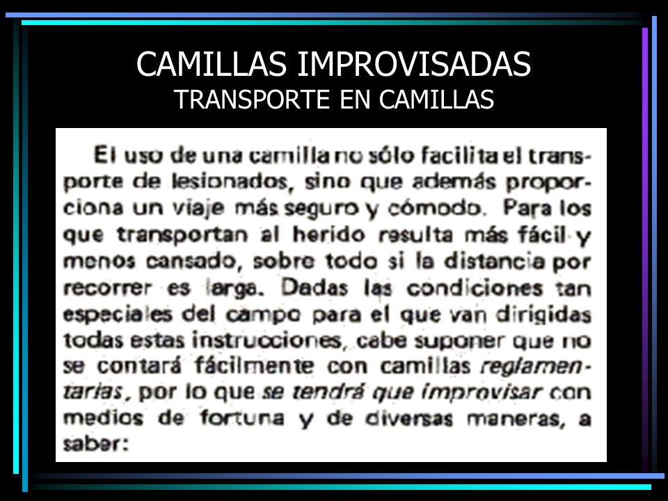 CAMILLAS IMPROVISADAS TRANSPORTE EN CAMILLAS