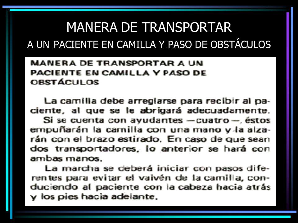 MANERA DE TRANSPORTAR A UN PACIENTE EN CAMILLA Y PASO DE OBSTÁCULOS
