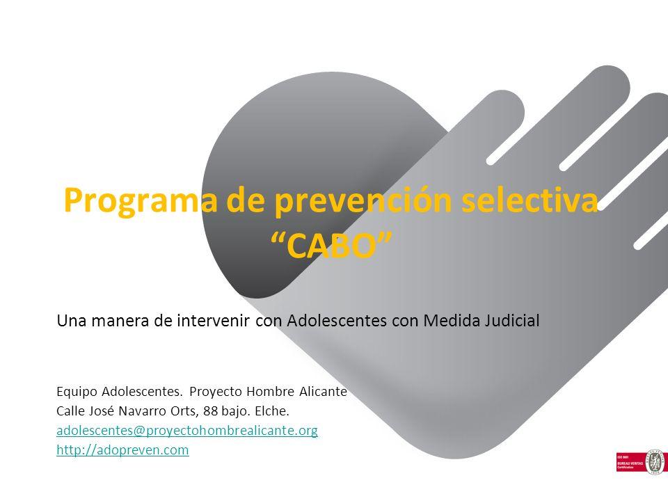 Programa de prevención selectiva CABO Una manera de intervenir con Adolescentes con Medida Judicial Equipo Adolescentes.