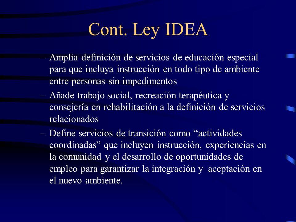 Cont. Ley IDEA –Amplia definición de servicios de educación especial para que incluya instrucción en todo tipo de ambiente entre personas sin impedime