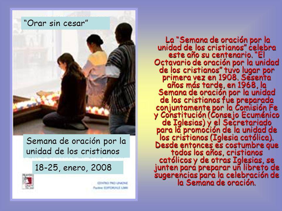 Orad sin cesar (1Tes. 5, 17).