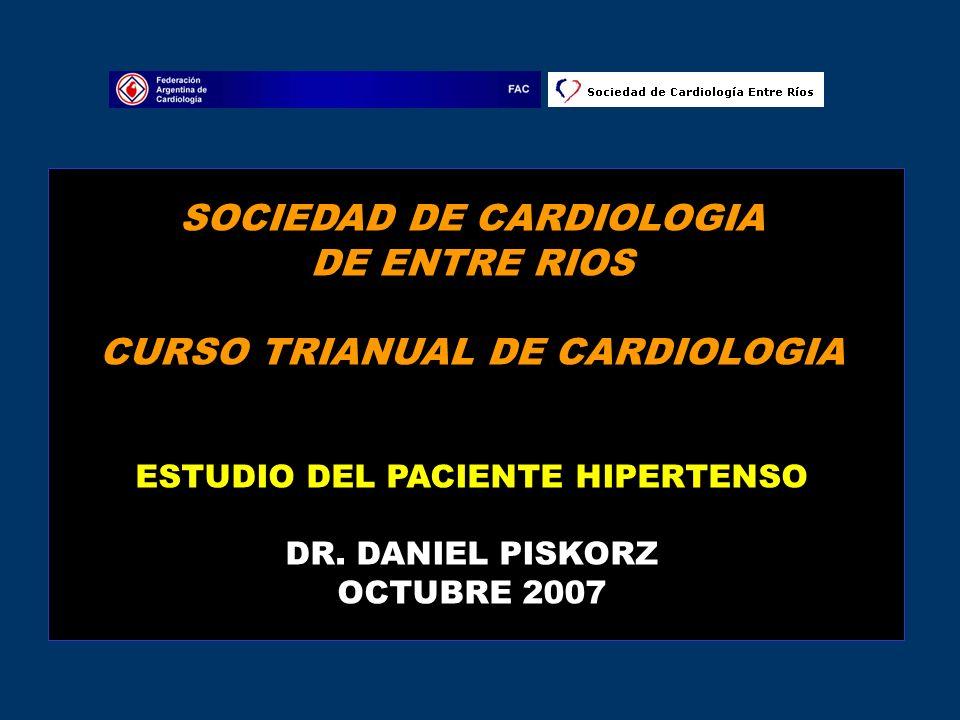 SOCIEDAD DE CARDIOLOGIA DE ENTRE RIOS CURSO TRIANUAL DE CARDIOLOGIA ESTUDIO DEL PACIENTE HIPERTENSO DR.