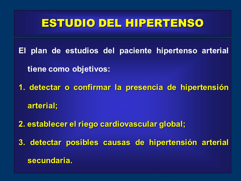 El plan de estudios del paciente hipertenso arterial tiene como objetivos: 1.