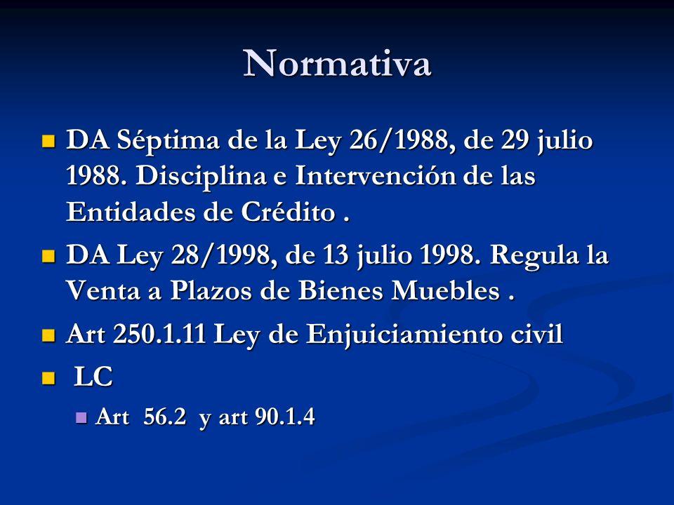 Normativa DA Séptima de la Ley 26/1988, de 29 julio 1988. Disciplina e Intervención de las Entidades de Crédito. DA Séptima de la Ley 26/1988, de 29 j