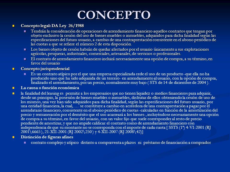 CONCEPTO Concepto legal: DA Ley 26/1988 Concepto legal: DA Ley 26/1988 Tendrán la consideración de operaciones de arrendamiento financiero aquellos co