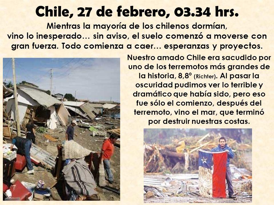 Chile, 27 de febrero, 03.34 hrs.