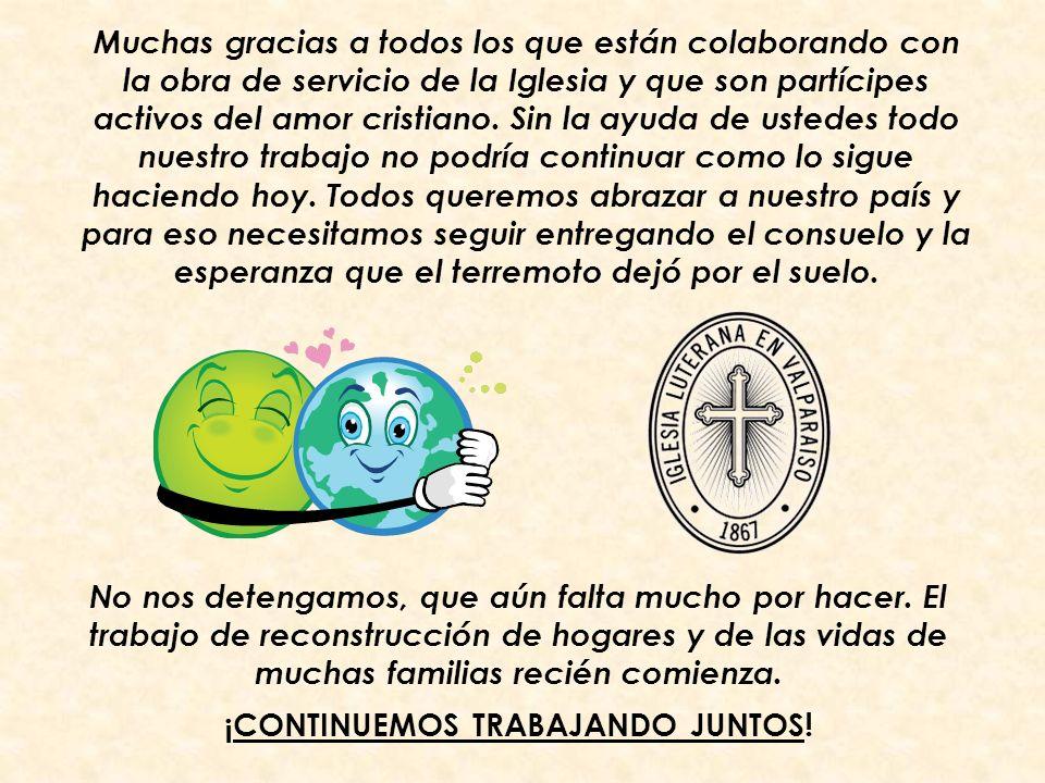 Muchas gracias a todos los que están colaborando con la obra de servicio de la Iglesia y que son partícipes activos del amor cristiano.