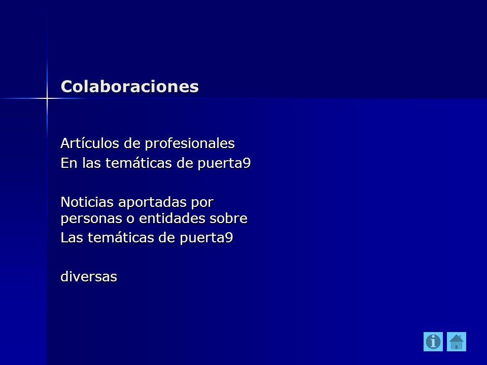 Colaboraciones Artículos de profesionales En las temáticas de puerta9 Noticias aportadas por personas o entidades sobre Las temáticas de puerta9 diver